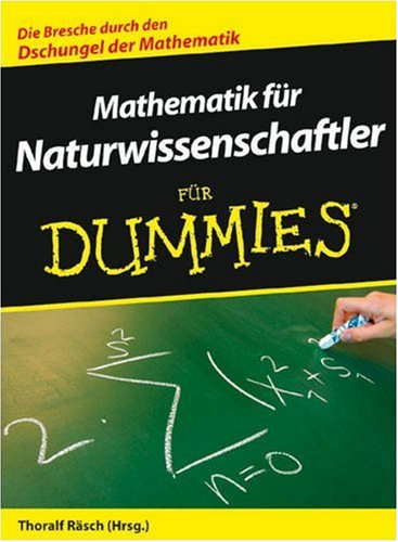 Mathematik für Naturwissenschaftler für Dummies