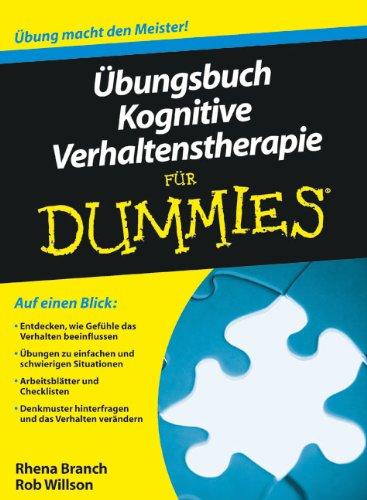 Übungsbuch Kognitive Verhaltenstherapie für Dummies